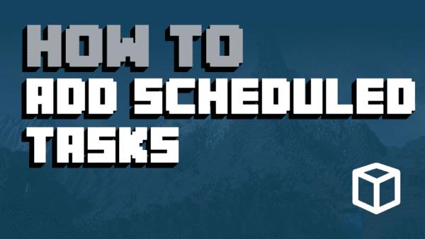 Add Scheduled Tasks To Your Minecraft Server