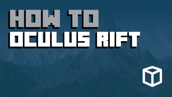 Minecraft: Minecraft on Oculus Rift